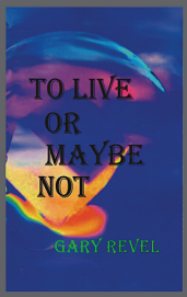 To Live or Maybe Not